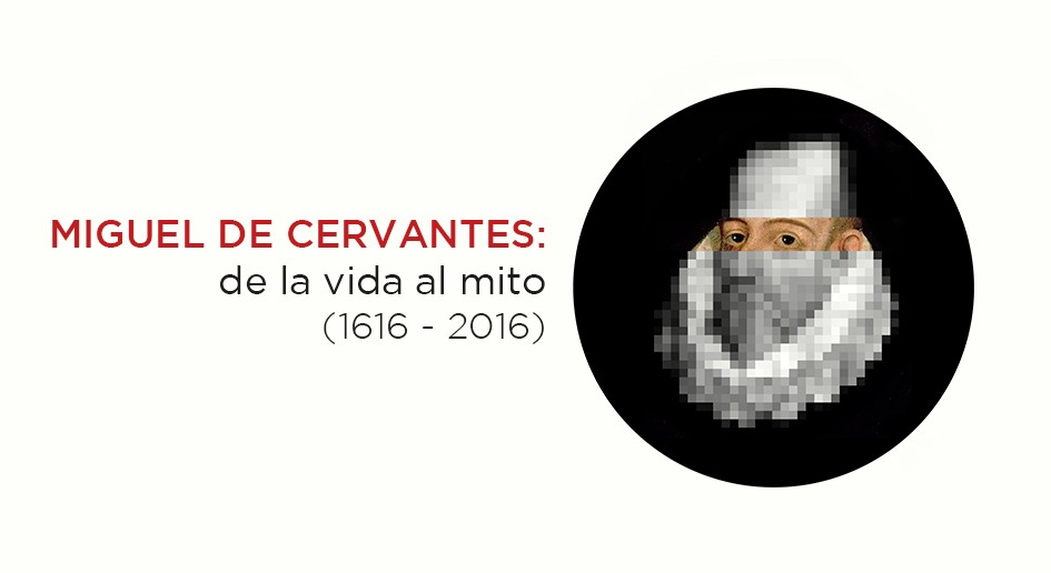 Cervantes: De la vida al mito