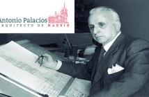 Antonio Palacios: Arquitecto de Madrid